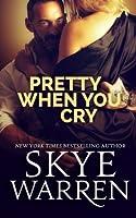 Pretty When You Cry