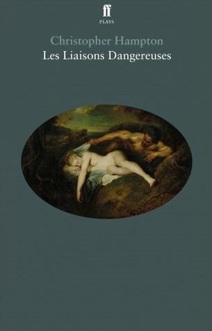 Les Liasons Dangereuses by Christopher Hampton