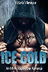 Ice Cold (An MMA Stepbrother Romance)