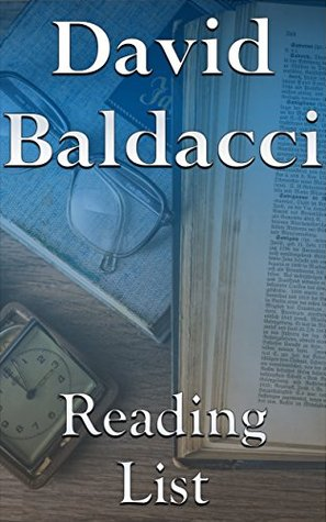 David Baldacci: Reading List - The Camel Club, Sean King and Michelle Maxwell, Shaw and Katie James, John Puller, Will Robie, Amos Decker, Absolute Power, etc.