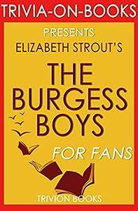 Elizabeth Strout's The Burgess Boys - For Fans (Trivia-On-Books)