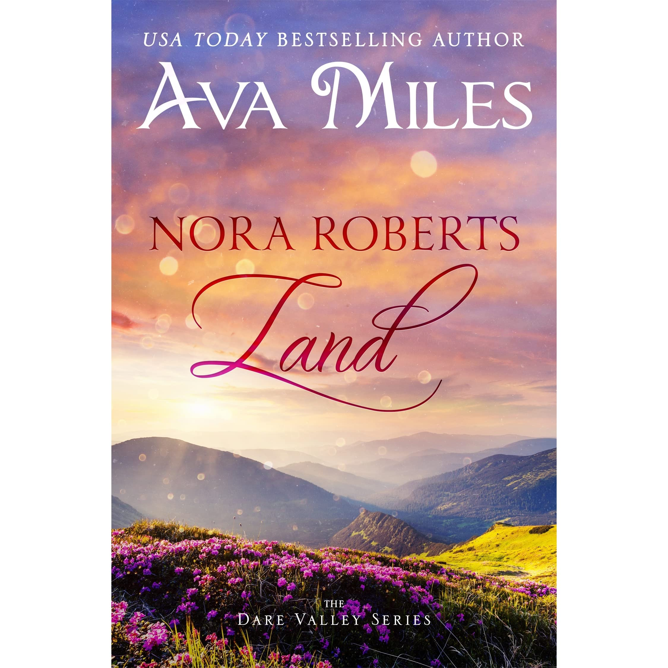 Nora Roberts Land (dare Valley, #1) By Ava Miles €� Reviews, Discussion,  Bookclubs, Lists