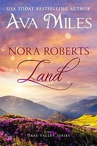 Nora Roberts Land (Dare Valley, #1)