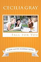 Fall For You (The Jane Austen Academy)