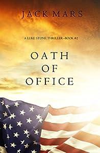 Oath of Office (Luke Stone, #2)