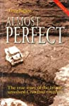 Almost Perfect: the true story of the brutal, unsolved Crawford family murders