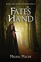 Fate's Hand (The Celtic Prophecy #1)