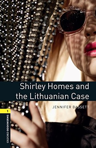 Shirley Homes and the Lithuanian Case, Oxford Bookworms Library