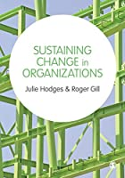 Sustaining Change in Organizations