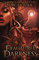 Fractured Darkness (the Age of Alandria: Book Three)