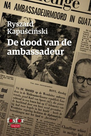 De dood van de ambassadeur by Ryszard Kapuściński