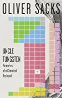 Uncle Tungsten: Memories of a Chemical Boyhood (Vintage)
