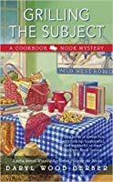 Grilling the Subject (Cookbook Nook Mystery, #5)