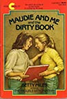 Maudie and Me and the Dirty Book