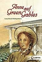 """Anne auf Green Gables: Enthält die Bände """"Anne auf Green Gables"""" und """"Anne in Avonlea"""" (Anne Shirley-Romane 1)"""