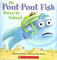 Pout Pout Fish Goes to School