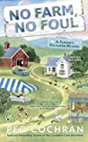 No Farm, No Foul (Farmer's Daughter Mystery #1)