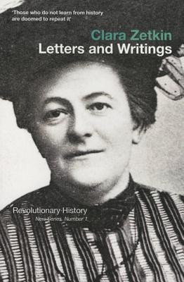 Clara Zetkin  Letters and Writings (Revolutionary History)