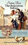 The Relentless Italian by Sarina Rose