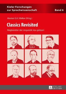 Classics Revisited: Wegbereiter Der Linguistik Neu Gelesen