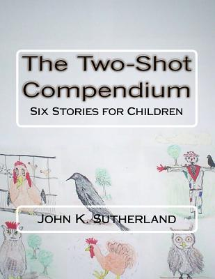 The Two-Shot Compendium.: Six Stories for Children