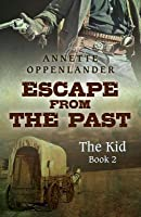 Escape from the Past: The Kid (Book 2)