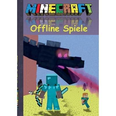Minecraft Offline Spiele Inoffizielles Minecraft Buch By Theo Von Taane - Minecraft spielen offline