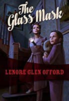 The Glass Mask (Todd & Georgine #2)