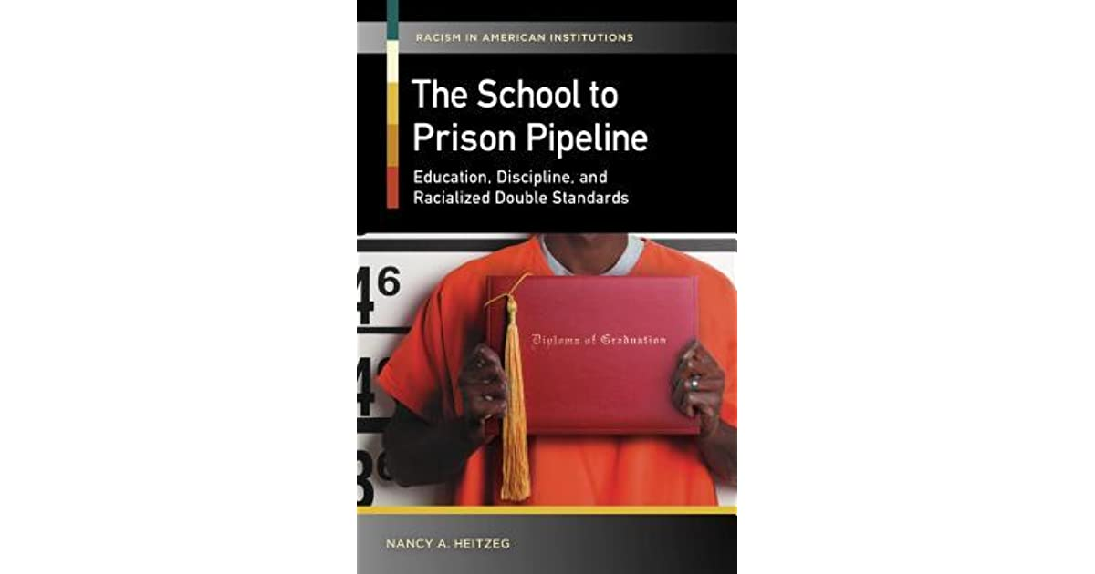 The School To Prison Pipeline Education Discipline And