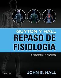 Guyton y Hall. Repaso En Fisiolog�a