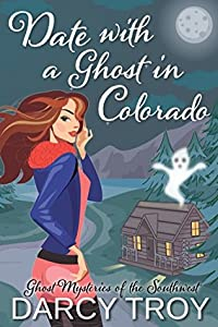 Date with a Ghost in Colorado (Ghost Mysteries of the Southwest, #1)