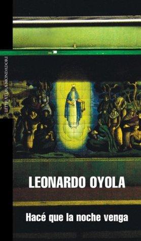 Hacé que la noche venga by Leonardo Oyola