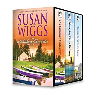 Lakeshore Chronicles Series Books 7-9: The Summer Hideaway \ Marrying Daisy Bellamy \ Return to Willow Lake