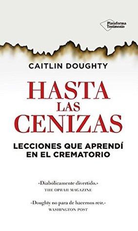 Hasta las cenizas by Caitlin Doughty