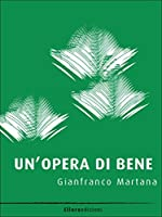 Un'opera di bene (Letteratura Italiana Sommersa)