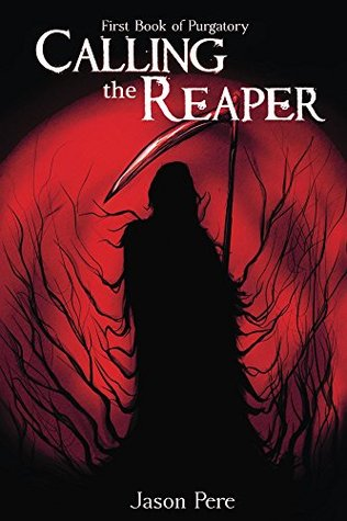 Calling the Reaper (First Book of Purgatory 1)