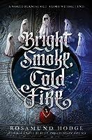 Bright Smoke, Cold Fire (Bright Smoke, Cold Fire, #1)