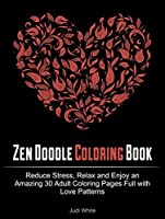 Zen Doodle Coloring Book Reduce Stress Relax And Enjoy An Amazing 30 Adult