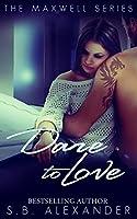 Dare to Love (Maxwell, #3)