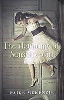 The Haunting of Sunshine Girl (The Haunting of Sunshine Girl, #1)