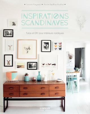 Inspirations scandinaves - Tutos et DIY pour intérieurs nordi... by Carine Keyvan