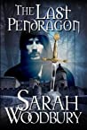 The Last Pendragon (The Last Pendragon Saga #1)
