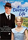 A Doctor's Life: A tale of love and medicine from a hospital and family doctor in the 1940s and 1950s