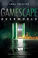 Gamescape: Overworld (Nova Project, #1)