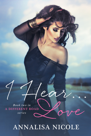 I Hear...Love (A Different Road, #2)