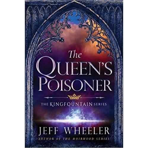 The queens poisoner kingfountain 1 by jeff wheeler fandeluxe Gallery