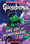 One Day at Horrorland (Classic Goosebumps, #5)