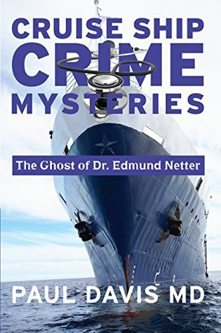 The Ghost of Dr. Edmund Netter (Cruise Ship Crime Mysteries Book 5)