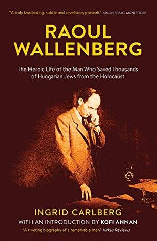 Raoul Wallenberg by Ingrid Carlberg