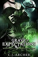 Grave Expectations (The Ministry of Curiosities #4)